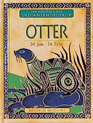 Ihr persönliches Indianer-Horoskop, Otter