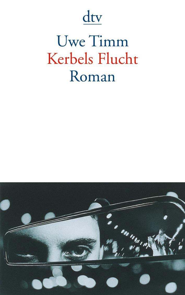 Kerbels Flucht: Roman - Uwe Timm