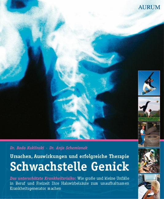 Schwachstelle Genick: Wie große und kleine Unfälle in Beruf und Freizeit Ihre Halswirbelsäule zum unaufhaltsamen Krankhe