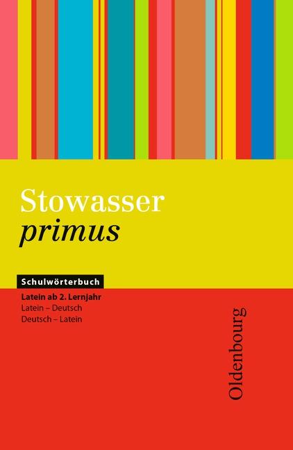 Stowasser primus: Schulwörterbuch Latein ab 2. ...