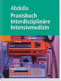 Praxisbuch Interdisziplinäre Intensivmedizin - ...