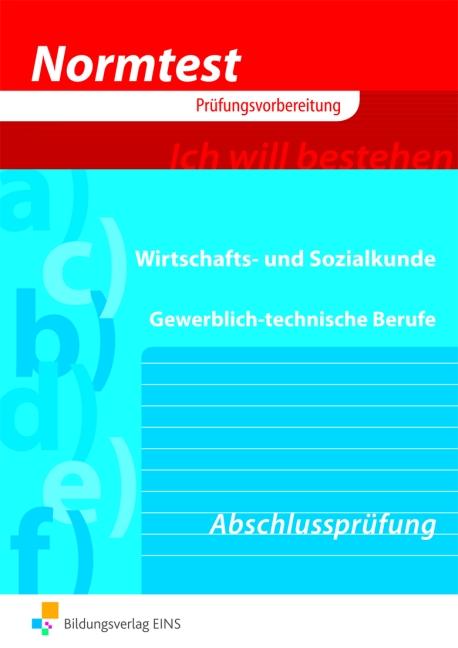 Normtest - Wirtschafts- und Sozialkunde für gewerblich-technische Berufe. Abschlußprüfung (Aufgabenband) (Normtest-Brosc