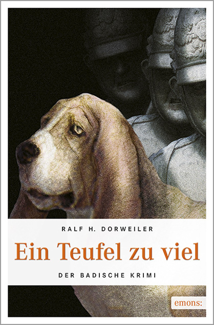 Ein Teufel zu viel: Der Badische Krimi - Ralf H. Dorweiler