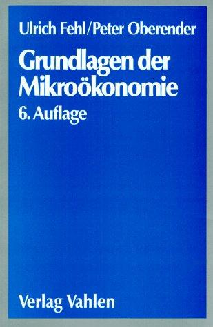 Grundlagen der Mikroökonomie - Ulrich Fehl