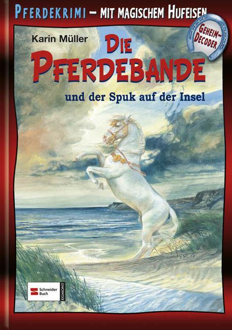 Die Pferdebande und der Spuk auf der Insel: Mit...
