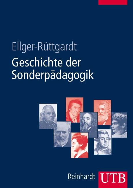 Geschichte der Sonderpädagogik: Eine Einführung (Uni-Taschenbücher L) - Sieglind Luise Ellger-Rüttgardt