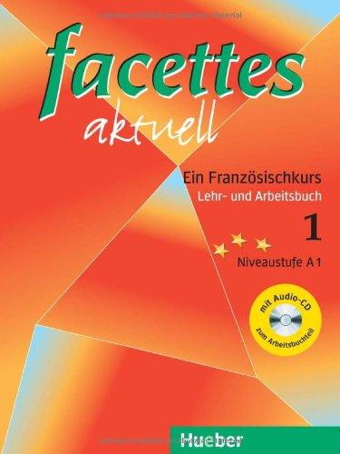 facettes aktuell 1.Ein Französischkurs.Lehr-und Arbeitsbuch. Mit CD: Niveaustufe A1 - Agnes Bloumentzweig