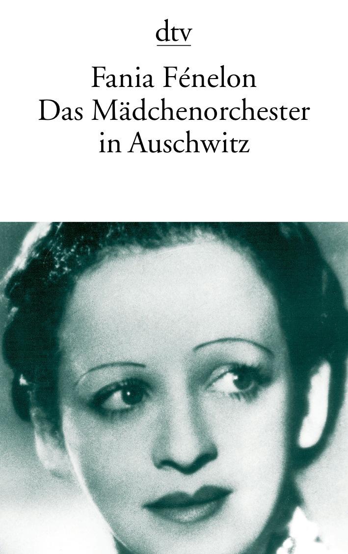 Das Mädchenorchester in Auschwitz - Fania Fénelon