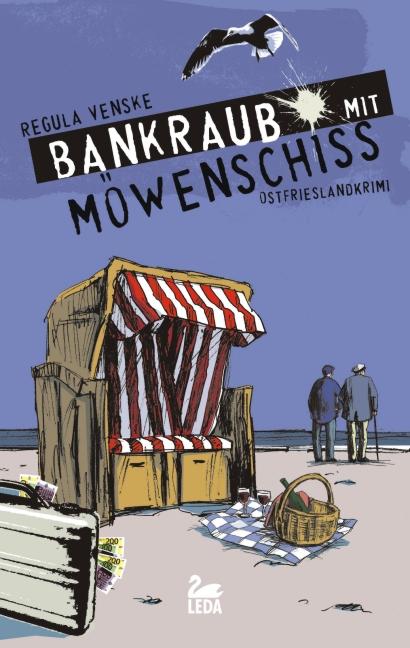 Bankraub mit Möwenschiss: Inselkrimi - Regula Venske