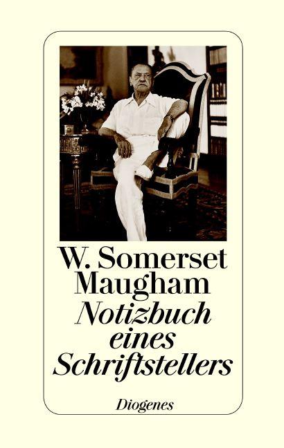 Notizbuch eines Schriftstellers - W. Somerset Maugham