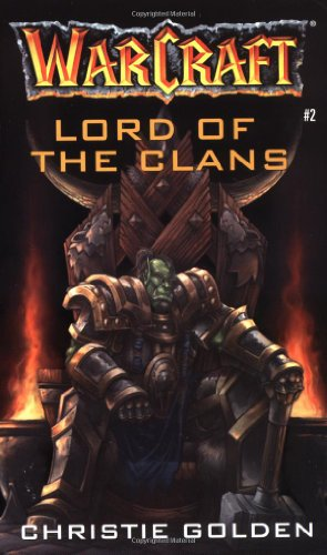 Warcraft: Lord of the Clans: 2 - Christie Golden