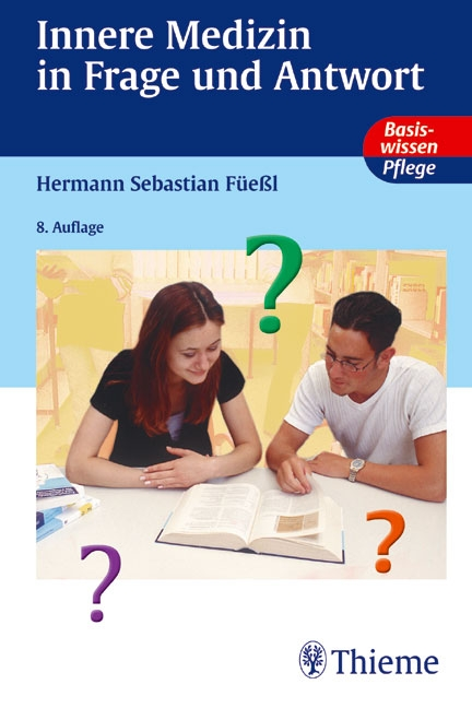 Innere Medizin in Frage und Antwort: Basiswissen. Pflege - Hermann Sebastian Füeßl