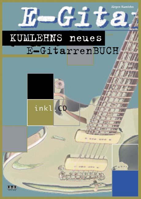 Kumlehns neues E-Gitarrenbuch - Jürgen Kumlehn
