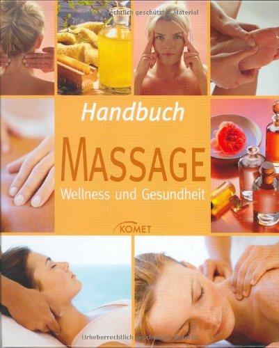 Handbuch Massage: Wellness und Gesundheit