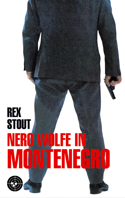 Nero Wolfe in Montenegro. - Rex Stout