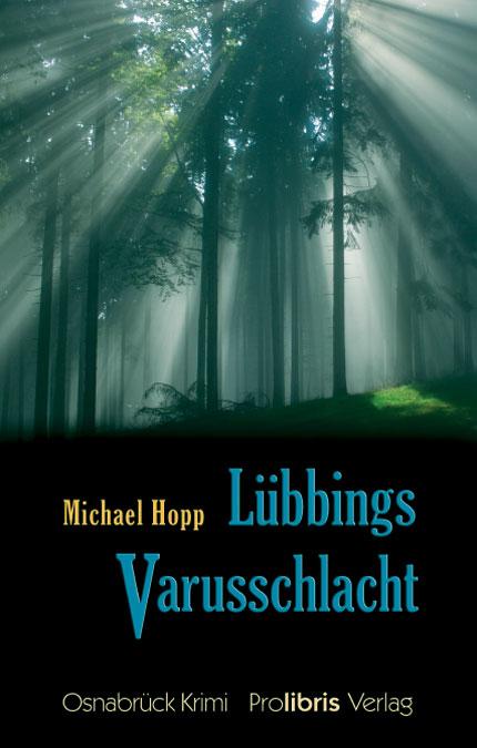 Lübbings Varusschlacht: Osnabrück Krimi - Micha...
