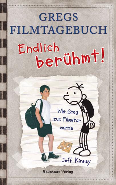 Endlich berühmt!: Gregs Filmtagebuch. Wie Greg zum Filmstar wurde - Jeff Kinney