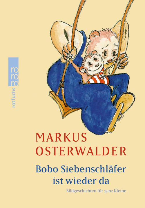Bobo Siebenschläfer ist wieder da: Bildgeschichten für ganz Kleine - Markus Osterwalder