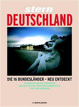 Deutschland. Die 16 Bundesländer - neu entdeckt...