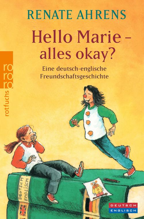 Hello Marie - alles okay?: Eine deutsch-englische Freundschaftsgeschichte - Renate Ahrens