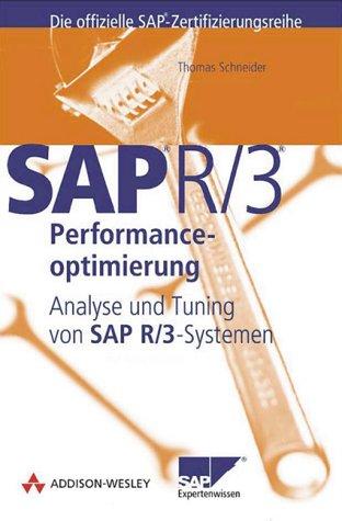 SAP R/3-Performanceoptimierung. Analyse und Tuning von R/3-Systemen - Thomas Schneider