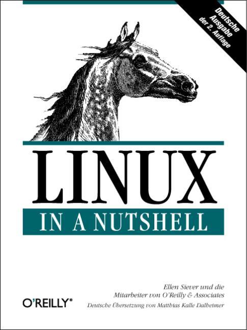 Linux in a Nutshell. Deutsche Ausgabe - Ellen S...