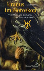 Uranus im Horoskop: Prometheus und die Kunst da...