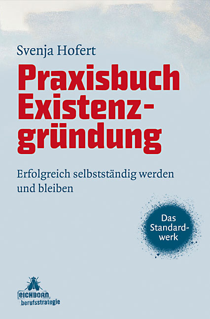 Praxisbuch Existenzgründung: Erfolgreich selbst...