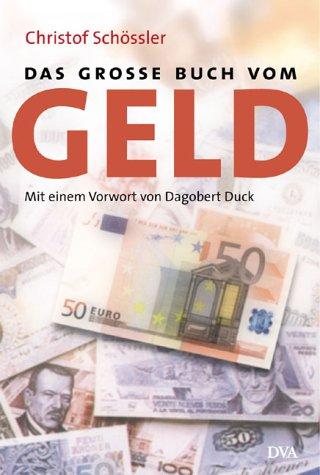 Das große Buch vom Geld. Mit einem Vorwort von ...