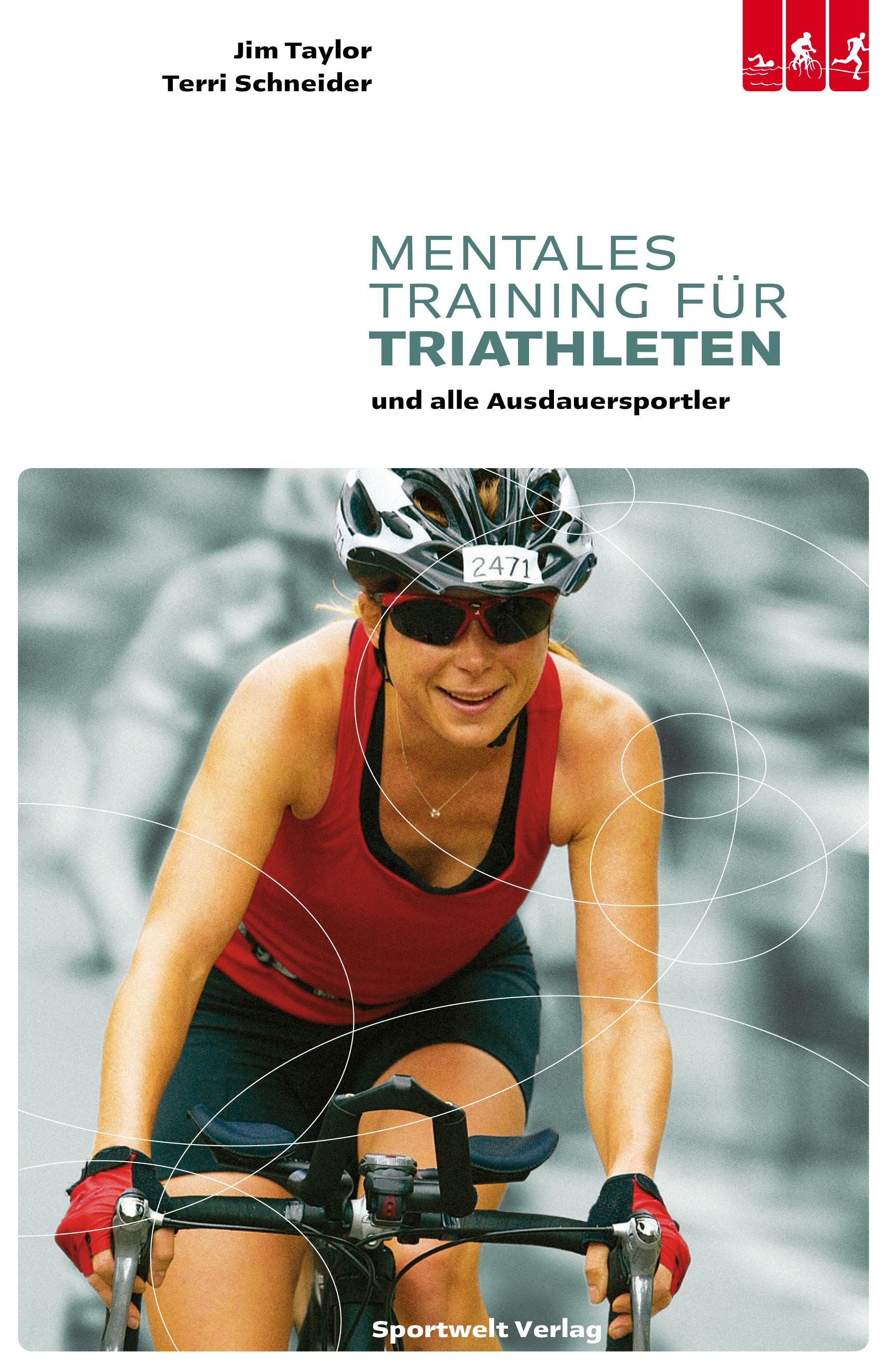 Mentales Training für Triathleten und alle Ausdauersportler - Jim Taylor