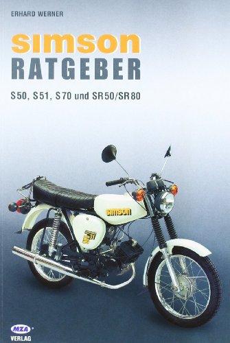 Simson Ratgeber: Für S 50, S 51, S70 und SR 50/SR 80 - Erhard Werner