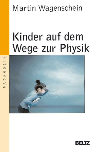 Kinder auf dem Wege zur Physik - Martin Wagensc...