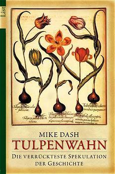 Tulpenwahn: Die verrückteste Spekulation der Geschichte - Mike Dash