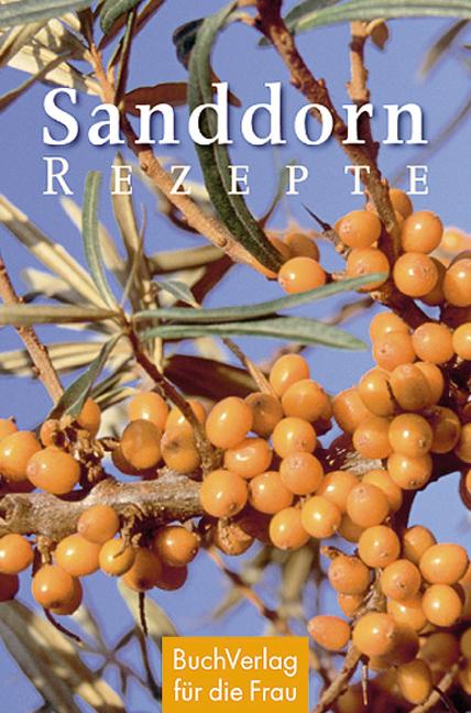 Sanddorn-Rezepte - Carola Ruff