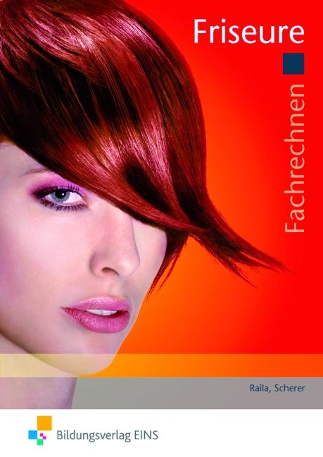 Fachrechnen für Körperpflegeberufe: Friseure un...