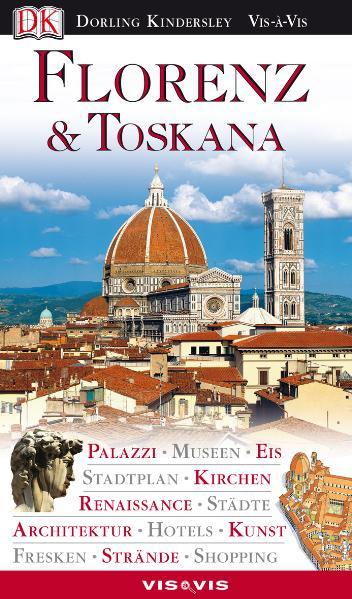 Vis a Vis, Florenz & Toskana: Palazzi, Museen, ...