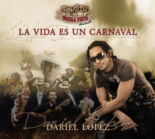 Pasion de Buena Vista Presents Dariel Lopez - La Vida Es un Carnaval