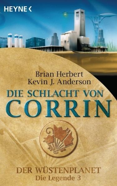 Die Schlacht von Corrin: Der Wüstenplanet - Die Legende 3 - Roman: Der Wüstenplanet - Die Legende 03 - Brian Herbert