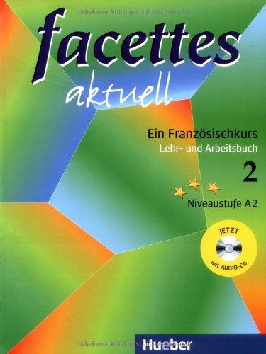 Facettes aktuell. Ein Französischkurs, Lehr- und Arbeitsbuch 2. Mit Audio-CD. (Lernmaterialien) - Agnes Bloumentzweig