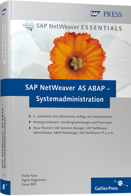 SAP NetWeaver AS ABAP - Systemadministration: Basiswissen für das SAP-Systemmanagement (SAP PRESS) - Frank Föse