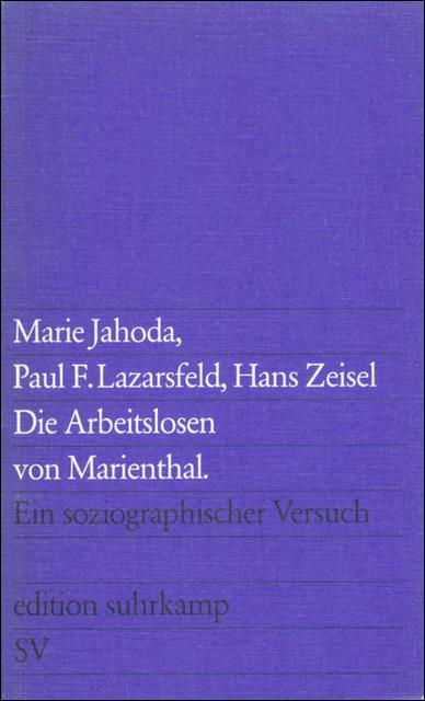 Die Arbeitslosen von Marienthal: Ein soziographischer Versuch über die Wirkungen langandauernder Arbeitslosigkeit (editi