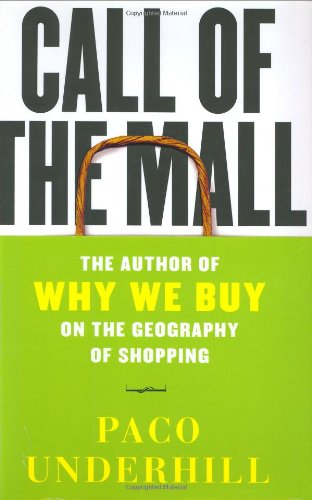 Call of the Mall: The Geography of Shopping by ...
