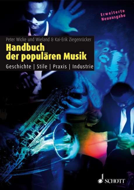 Handbuch der populären Musik: Geschichte - Stil...