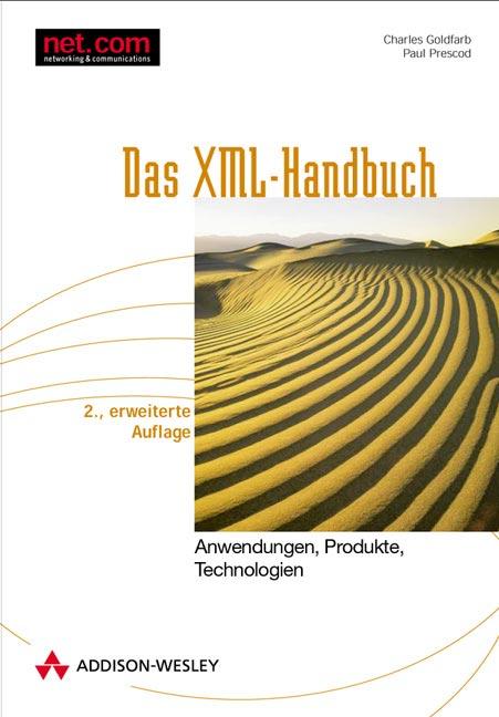 Das XML-Handbuch . Anwendungen, Produkte, Techn...