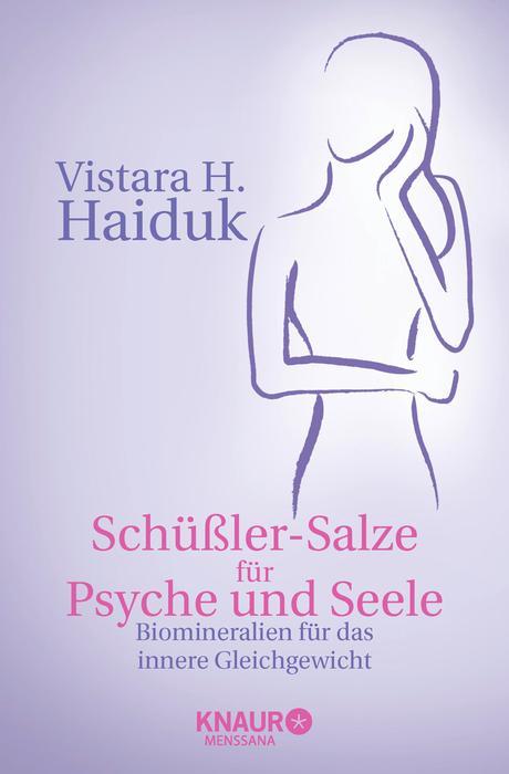 Schüßlersalze für Psyche und Seele: Biomineralien für das innere Gleichgewicht - Vistara H. Haiduk