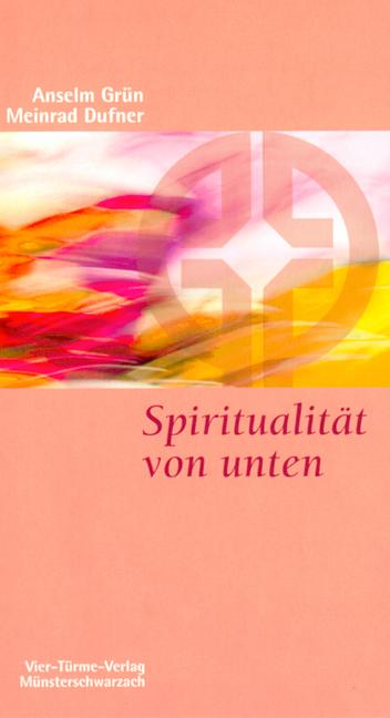 Spiritualität von unten - Meinrad Dufner