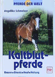 Kaltblutpferde. Pferde der Welt. - Angelika Sch...