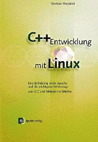 C++- Entwicklung mit Linux - Thomas Wieland