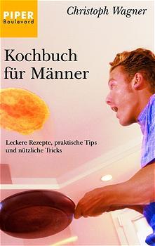 Kochbuch für Männer - Christoph Wagner