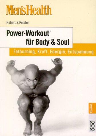 Mens Health: Power-Workout für Body und Soul. F...